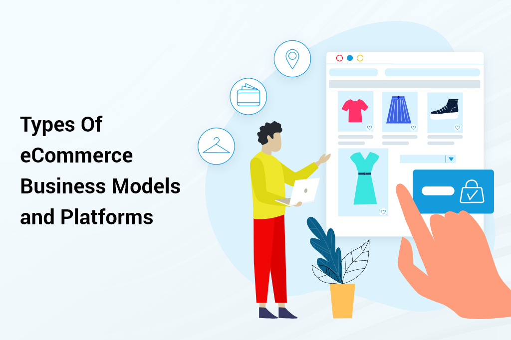 Types Of eCommerce Business Models and Platforms