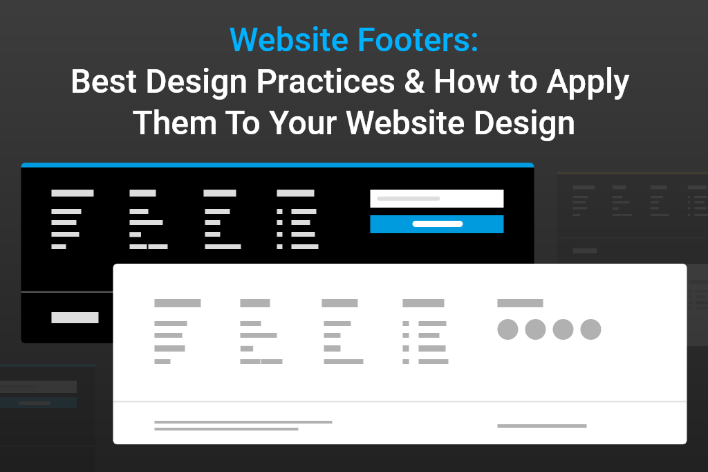 Website Footers: Best Design Practices & How to Apply Them To Your Website Design