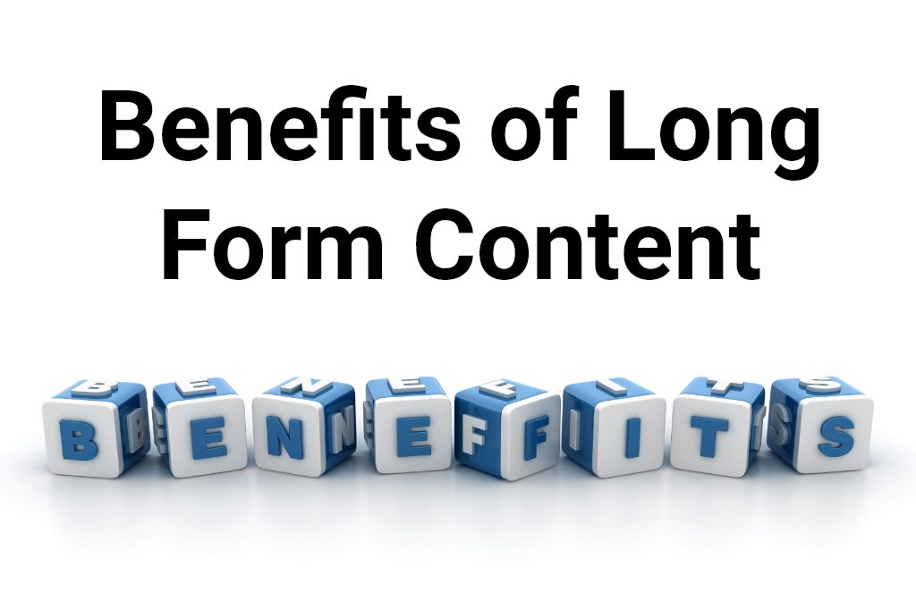 Benefits of Long Form Content