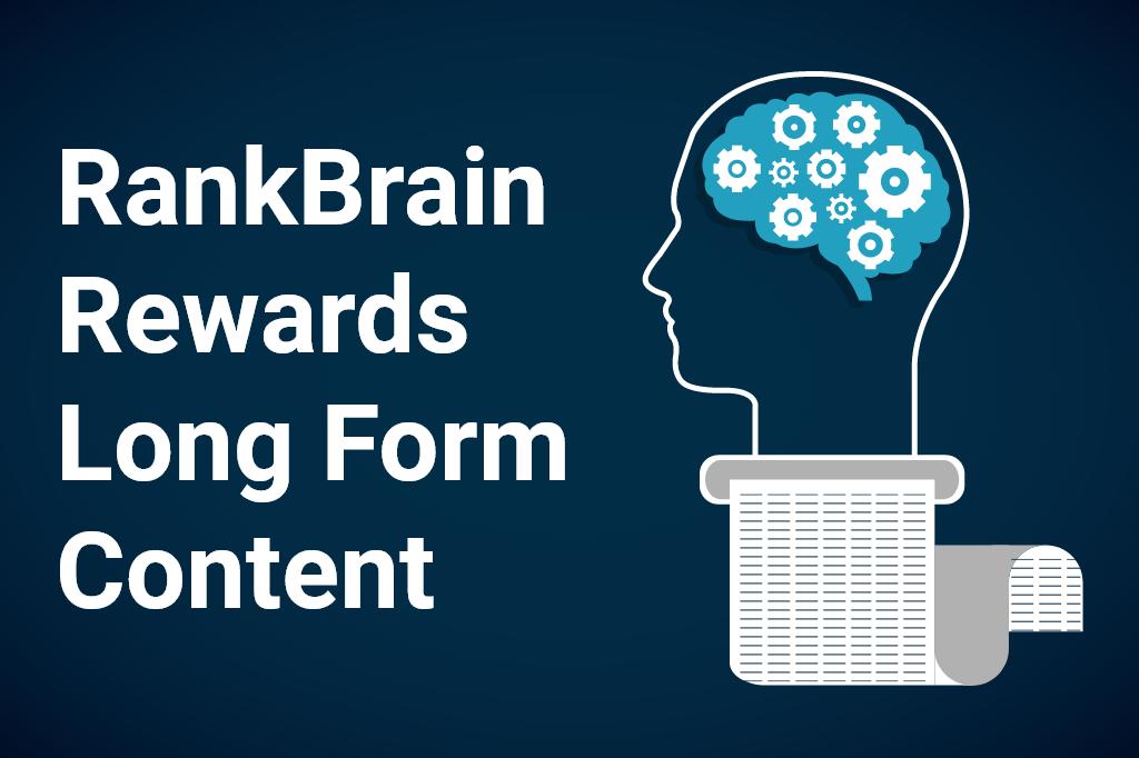 RankBrain Rewards Long Form Content